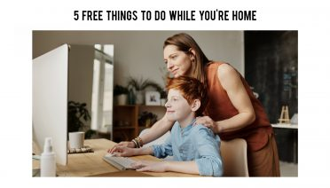 5 FREE things to do while you're home