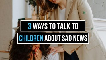 talk to children about sad news